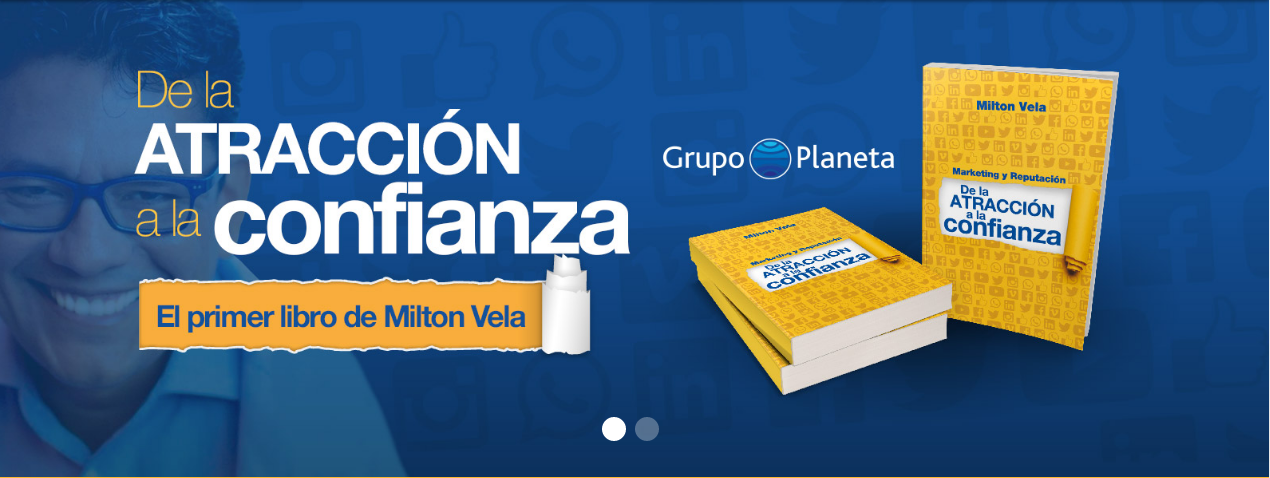 milton-vela-atraccion-confianza-marketing-reputacion-milton-vela-editorial-planeta